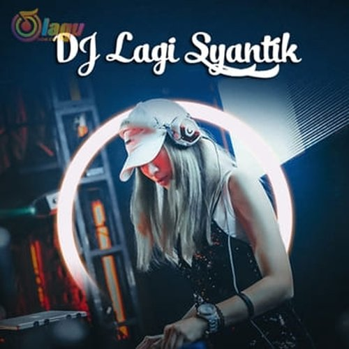 DJ Lagi Syantik