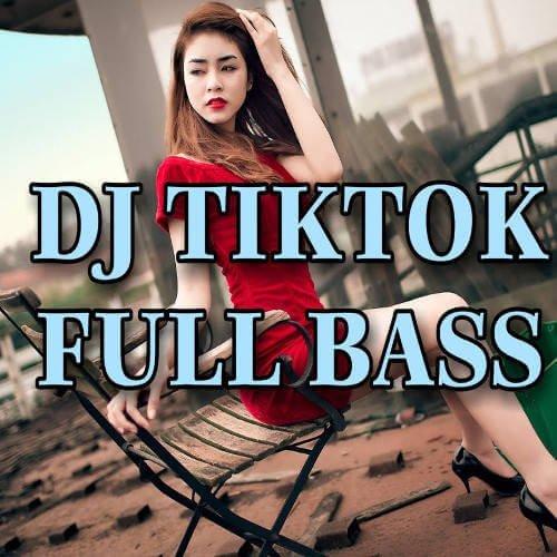 DJ TikTok Paling Enak Buat Goyang