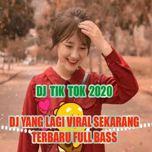 DJ Tiktok 2020 Viral dan Terpopuler