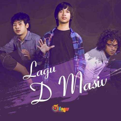Kumpulan Lagu D Masiv